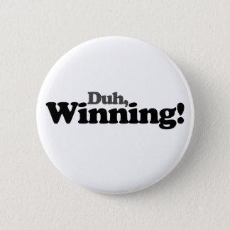 Duh winning 2 inch round button