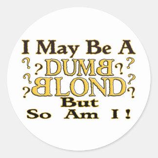 """""""DUMB BLOND"""" ROUND STICKER"""