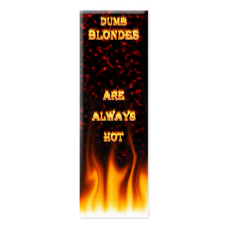 Dumb Blondes are always hot fire Mini Business Card