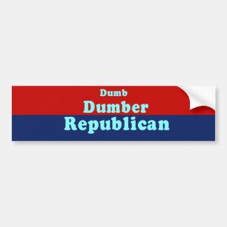 Dumb. Dumber. Republican Bumper Sticker