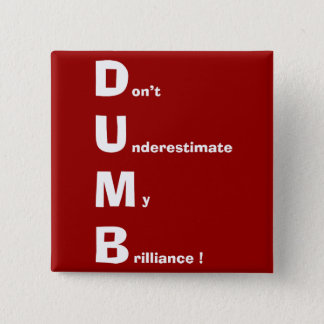 DUMB (white text) 2 Inch Square Button