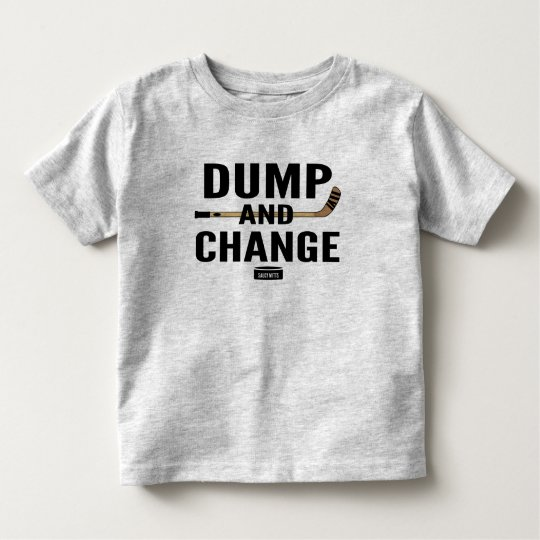 Dump and Change Hockey Toddler Toddler T-shirt