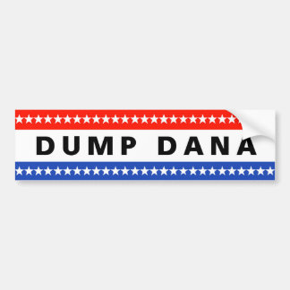 Dump Dana Sticker Bumper Sticker