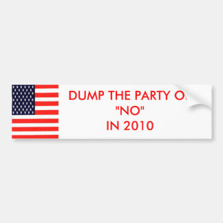 "DUMP THE PARTY OF""NO""IN 2010 BUMPER STICKER"