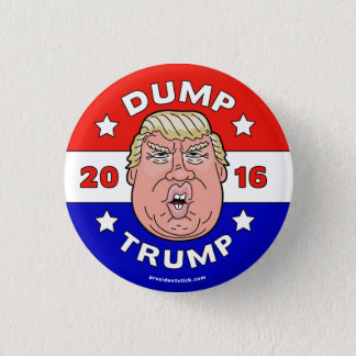 Dump Trump, Anti-Donald Trump 2016 button/pin 1 Inch Round Button