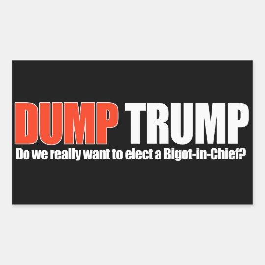 DUMP TRUMP - Do we really want a Bigot-in-Chief - Sticker