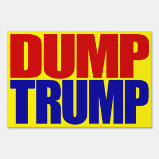 """""""DUMP TRUMP"""" (double-sided)"""
