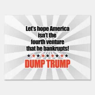 Dump Trump-Let's hope he doesn't bankrupt America Sign
