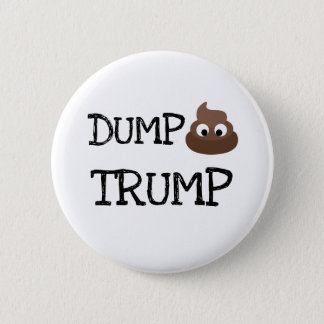Dump Trump Poopie Pile Humorous Button