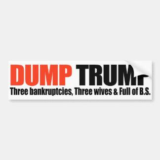 DUMP TRUMP - Three bankruptcies and Three Wives -. Bumper Sticker