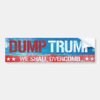 Dump Trump - We Shall Overcomb - Bumper Sticker