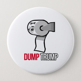 Dump Trump with Toilet Paper - Anti-Trump - 4 Inch Round Button