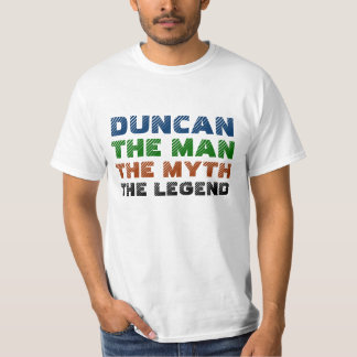 Duncan the man, the myth, the legend T-Shirt