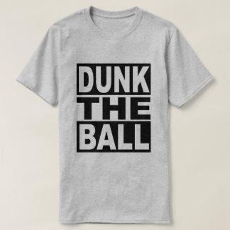 Dunk the Ball T-Shirt