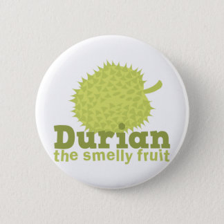 Durian the smelly fruit 2 inch round button