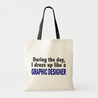 During The Day I Dress Up Like A Graphic Designer
