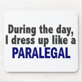 During The Day I Dress Up Like A Paralegal Mouse Pad