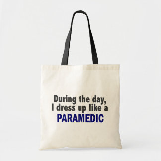 During The Day I Dress Up Like A Paramedic Budget Tote Bag