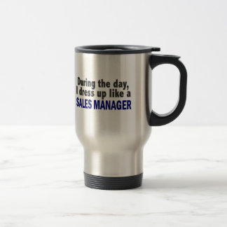 During The Day I Dress Up Like A Sales Manager Travel Mug