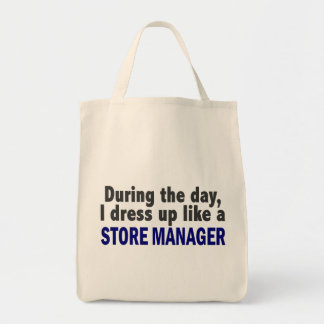 During The Day I Dress Up Like A Store Manager Grocery Tote Bag