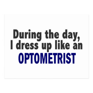 During The Day I Dress Up Like An Optometrist Postcard