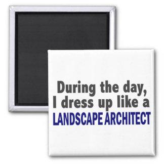 During The Day I Dress Up Like Landscape Architect Magnet