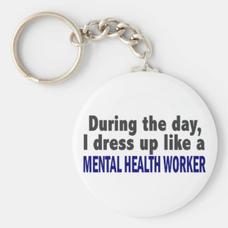 During The Day I Dress Up Mental Health Worker Keychain