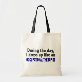 During The Day I Dress Up Occupational Therapist Tote Bag