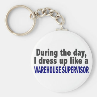 During The Day I Dress Up Warehouse Supervisor Keychain
