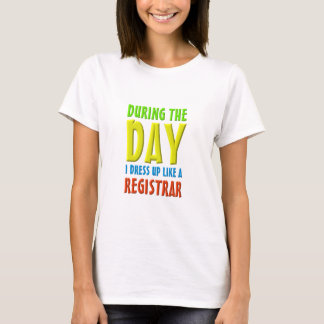 During The Day - Registrar T-Shirt