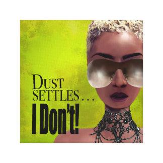 Dust Settles I Don't Affirmation Canvas Print