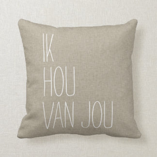 Dutch I Love You Ik Hou Van Jou Tan Throw Pillow
