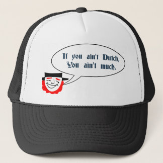Dutchmen Saying Trucker Hat