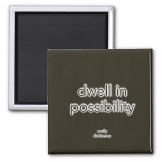 Dwell In Possibility - Magnet
