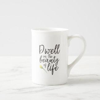 Dwell On The Beauty of Life mug