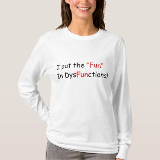 DysFUNctional T-Shirt