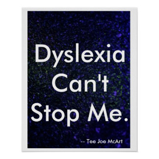 """""""Dyslexia Can't Stop Me"""" Poster"""