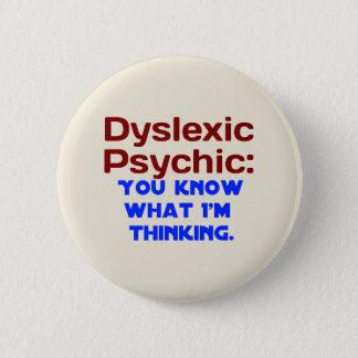 Dyslexic Psychic 2 Inch Round Button