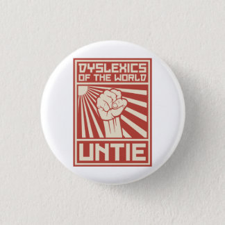Dyslexics of the World UNTIE 1 Inch Round Button