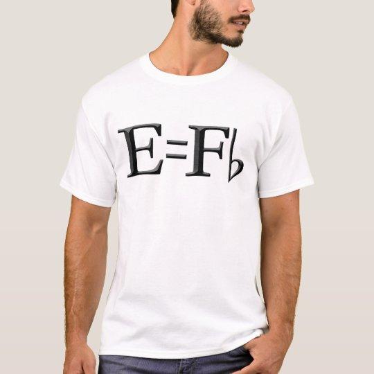 E=f flat for light colours T-Shirt