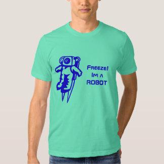 e, Freeze!Im a ROBOT Tees
