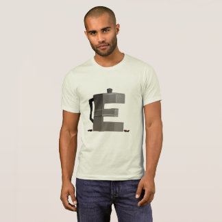 E is for Espresso T-Shirt