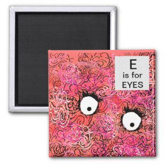 E is for EYES design Square Magnet