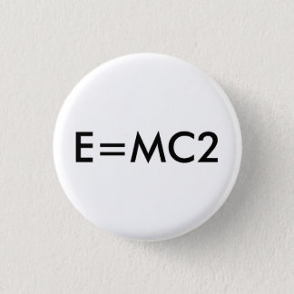 E=MC2 badge 1 Inch Round Button