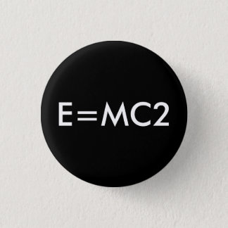 E=MC2 badge - BLACK 1 Inch Round Button
