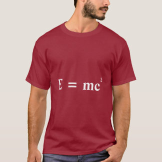 E = mc2 Einstein mass energy conversion T-Shirt