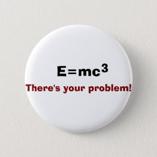 E=mc3 2 Inch Round Button