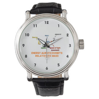 E=mc^2 Energy Always Exhibits Relativistic Mass Wrist Watch