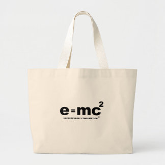 e = mc squared (excretion = my comsumption x 2) large tote bag