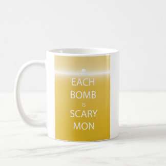 Each Bomb is Scary Mon Mug